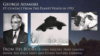 George Adamski ET Contact From The Planet Venus in 1952 1of7