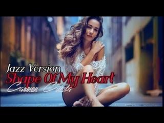 Shape Of My Heart - Jazz Version ( Carmen Cuesta)  Music Video