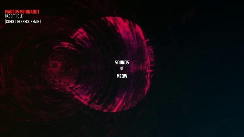 Marcus Meinhardt Rabbit Hole Stereo Express Remix