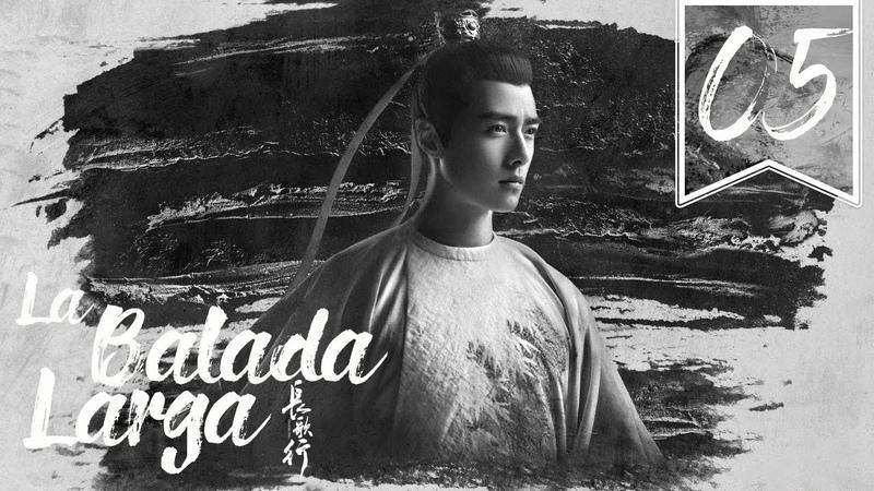 SUB ESPAÑOL The Long Ballad La Balada Larga Episodio 05