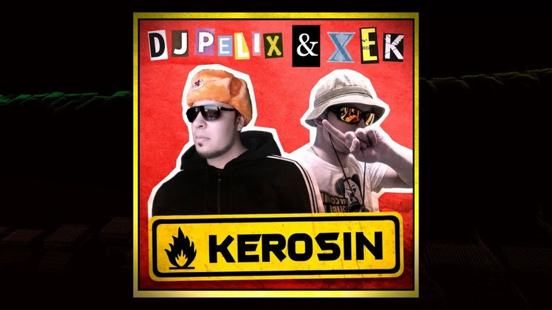 DJ Pelix Xek Kerosin EP