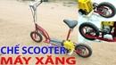 Hướng Dẫn Chế XE Scooter với Động Cơ Xăng Máy Cắt Cỏ