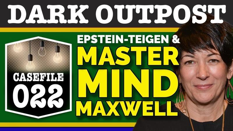 Dark Outpost 07 20 2020 Epstein Teigen And Mastermind Maxwell