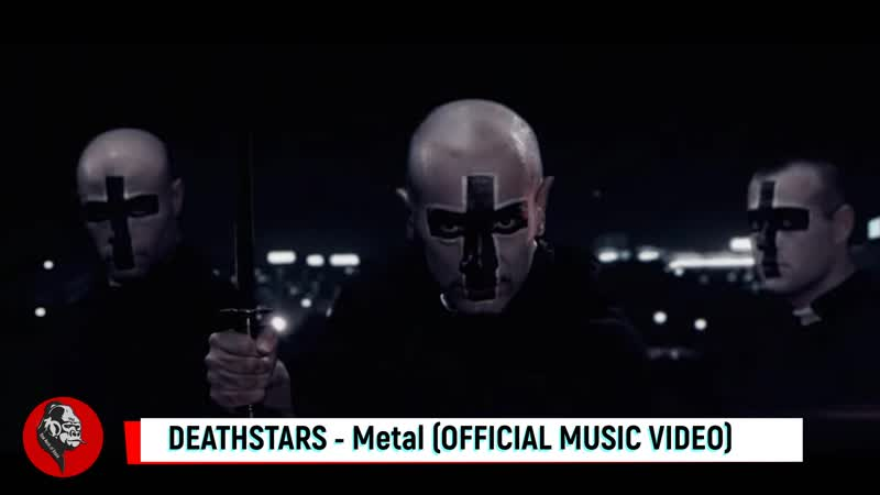 DEATHSTARS Metal OFFICIAL MUSIC VIDEO