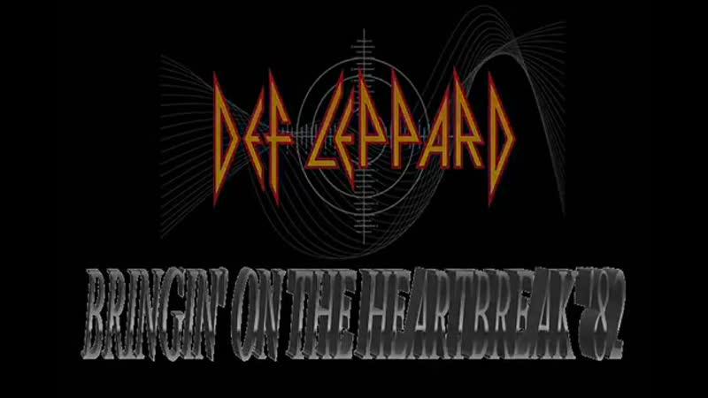 Def Leppard - Bringin on the heartbreak 82