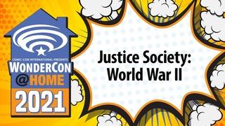 Justice Society: World War II   WonderCon@Home 2021