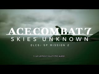 Ace Combat 7_ Unknown Skies  трейлер 5 DLC