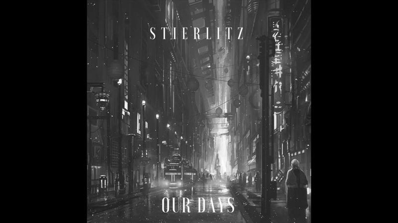 Stierlitz- Our Days (Instrumental Track)