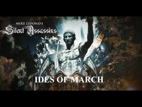MIKE LEPOND'S SILENT ASSASSINS Ides of March 2020 lyric video