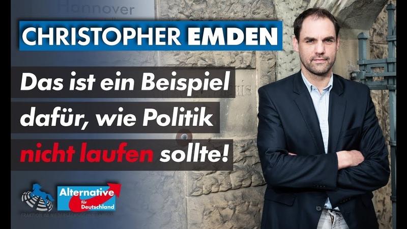 Das ist ein Beispiel dafür wie Politik nicht laufen sollte Christopher Emden MdL AfD