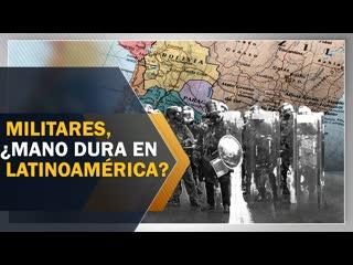 ¿cómo los militares vuelven con mano dura en latinoamérica?