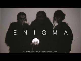 Dark Techno _ EBM _ Darksynth Mix ENIGMA - Dark Clubbing