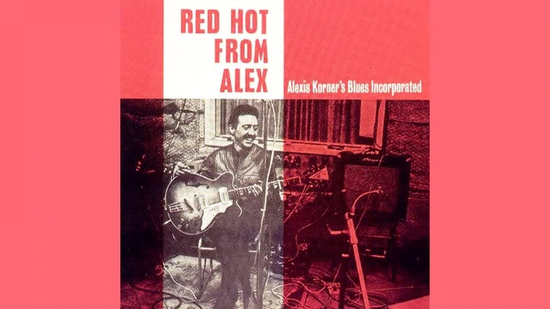 Alexis Korners Blues Incorporated - Red Hot From Alex - Vintage Music Songs
