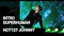 191231 INTRO SUPERHUMAN NCT127 JOHNNY focus fancam 쟈니 직캠 @ MBC 가요대제전 잠실 롯데월드타워