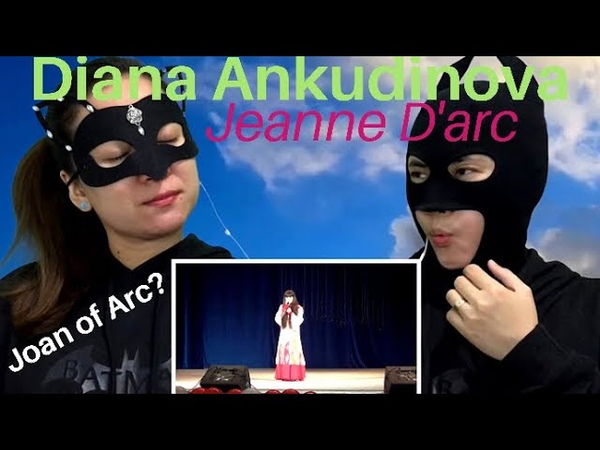 Diana Ankudinova Диана Анкудинова Jeanne D'arc Reaction