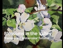 Transparent Watercolor Narrated Tutorial: Blossoms in the Valley