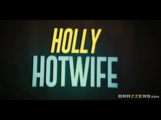 Holly Hotwife - Just Ignore Him