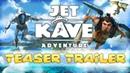 Jet Kave Adventure Teaser Trailer ESRB
