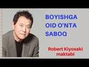 BOYISHGA OID O'NTA SABOQ. Robert Kiyosaki maktabi
