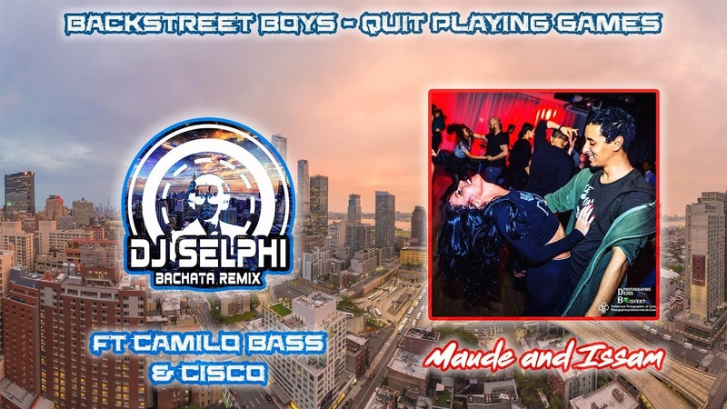 Backstreet Boys Quit Playing Games DJ Selphi bachata ft Camilo Bass Cisco