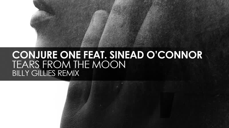 Conjure One feat Sinead OConnor Tears From the Moon Billy Gillies Extended Remix