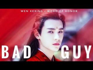 BAD GUY - Wen Kexing ~ word of honor ~ 山河令
