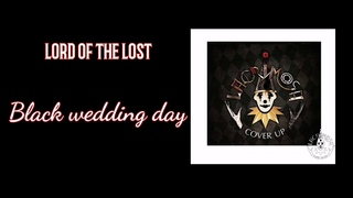 #15 LORD OF THE LOST  Black wedding day