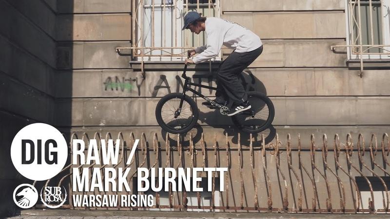 DIG BMX 'RAW' MARK BURNETT 'WARSAW RISING'