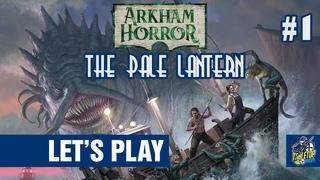 Arkham Horror: Under Dark Waves - The Pale Lantern - PART 1