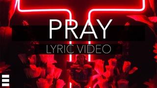 Egzod x RIELL - Pray [Official Lyric Video]