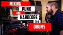 Mixing Punk Rock and Hardcore Episode 1 Drums