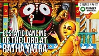 2020_06_23 The Ecstatic Dancing of the Lord at Ratha-yātrā (CC Madhya-lila 13.1-81)