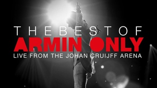 The Best Of Armin Only (FULL SHOW) [Live from the Johan Cruijff ArenA - Amsterdam, The Netherlands]