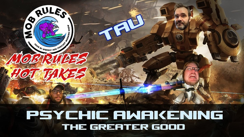 Mob Rules Presents Danny's Hot takes on Psychic Awakening 5 The Greater Good Tau review