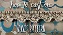 Изумительный НАБОР ПЕТЕЛЬ Wave 🌊 для лицевой глади! How to cast on Wave pattern