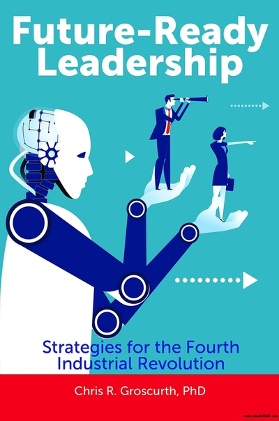 Future-Ready Leadership Strategies for the Fourth Industrial Revolution