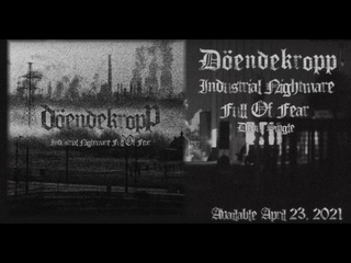 Döendekropp - Industrial Nightmare Full Of Fear (Dark Ambient, 2021)