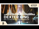 Dexter King - Get to Know You feat. Aviella Monstercat Release