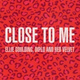 Ellie Goulding, Diplo, Red Velvet - Close To Me