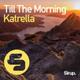 Katrella - Till the Morning