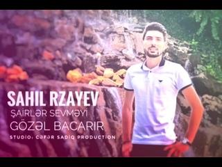 Sahil Rzayev -Sairler sevmeyi gozel bacarir 2019 S(360P).mp4