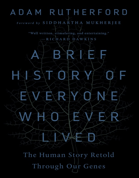 Rutherford, Adam - A Brief History of Everyone Who Ever Lived-The Experiment (2017)