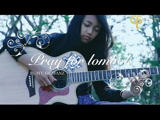 Pray For Lombok By Ayu Gusfanz [Official Video]