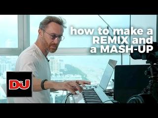 How to make remixes & mash-ups, with David Guetta