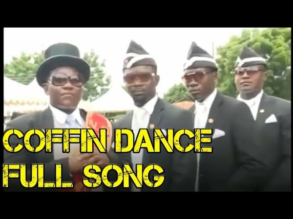 Coffin dance meme song full 2020 |coffin song 2020 | koffin dance | কফিন গান 2020