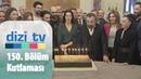 Eşkıya Dünyaya Hükümdar Olmaz setinde 150. bölüm kutlaması - Dizi Tv 660. Bölüm