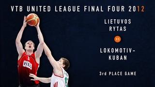 VTB League Final Four 2012 | 3rd Place Game | Lietuvos Rytas - Lokomotiv-Kuban