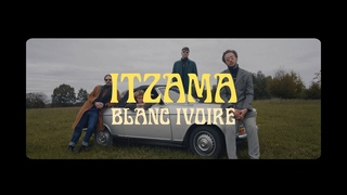 Itzama - Blanc Ivoire Ft. Lord Esperanza & Nelick
