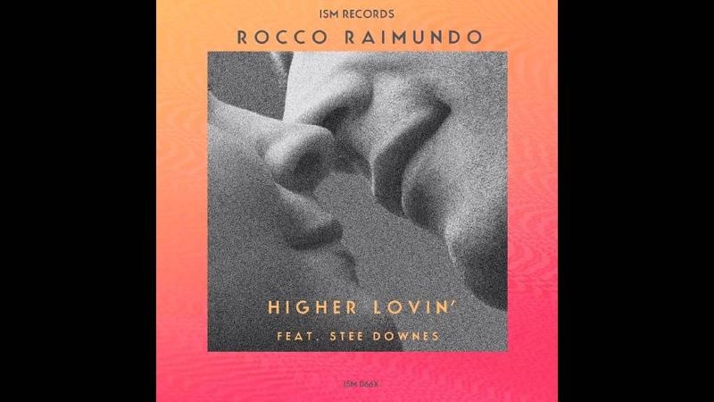 HIGHER LOVIN ROCCO RAIMUNDO FEAT STEE DOWNES
