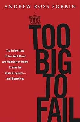 Andrew Ross Sorkin] Too Big to Fail The Inside S